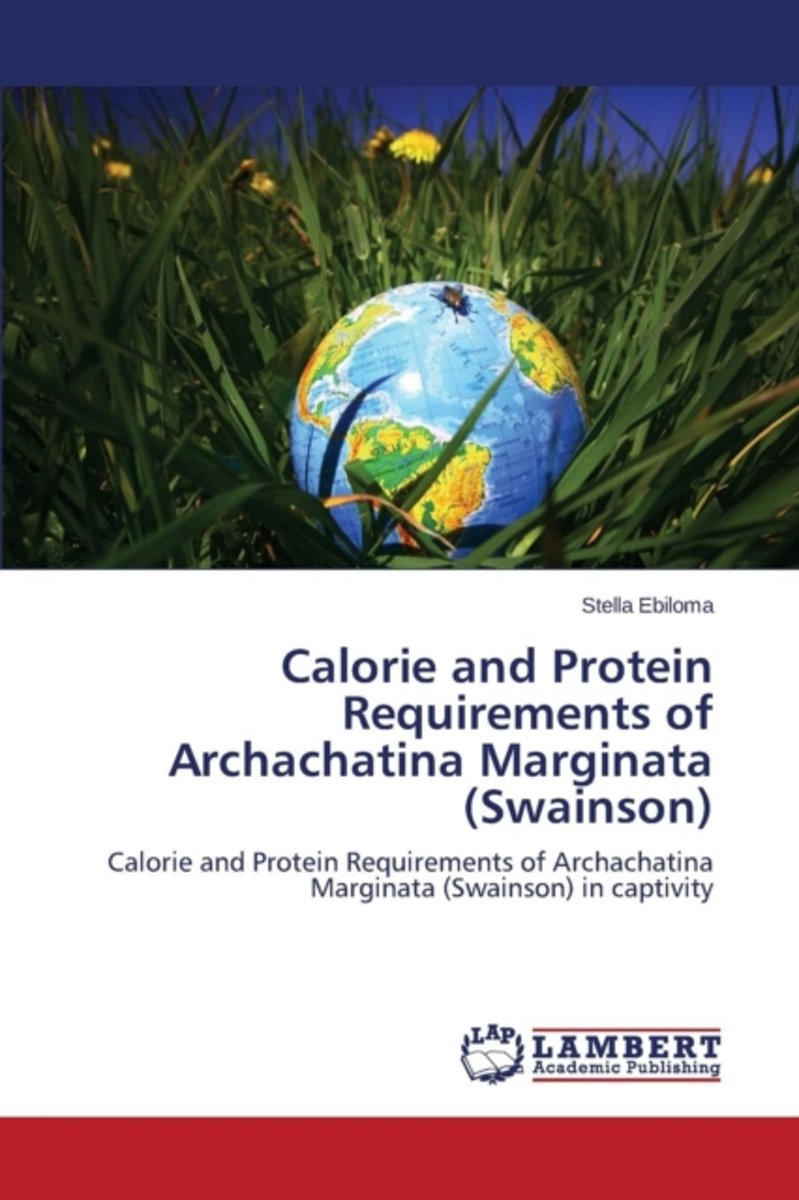 Calorie and Protein Requirements of Archachatina Marginata (Swainson)