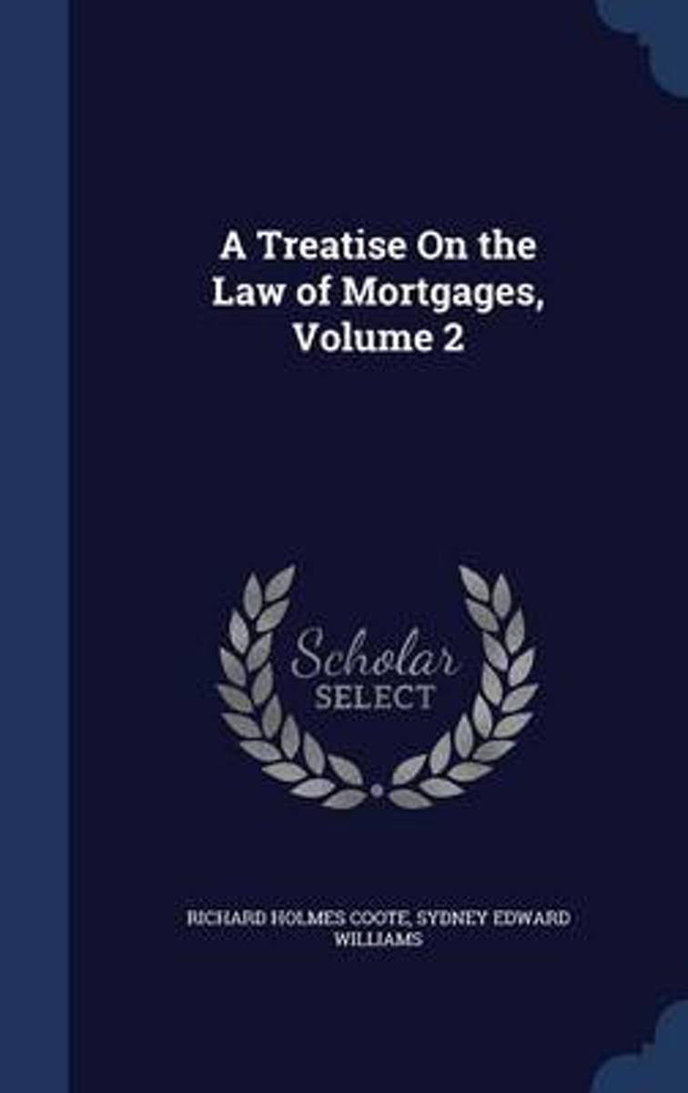 A Treatise on the Law of Mortgages; Volume 2