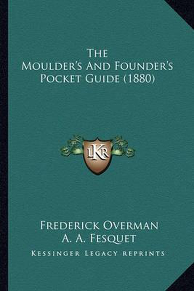 The Moulder's and Founder's Pocket Guide (1880)