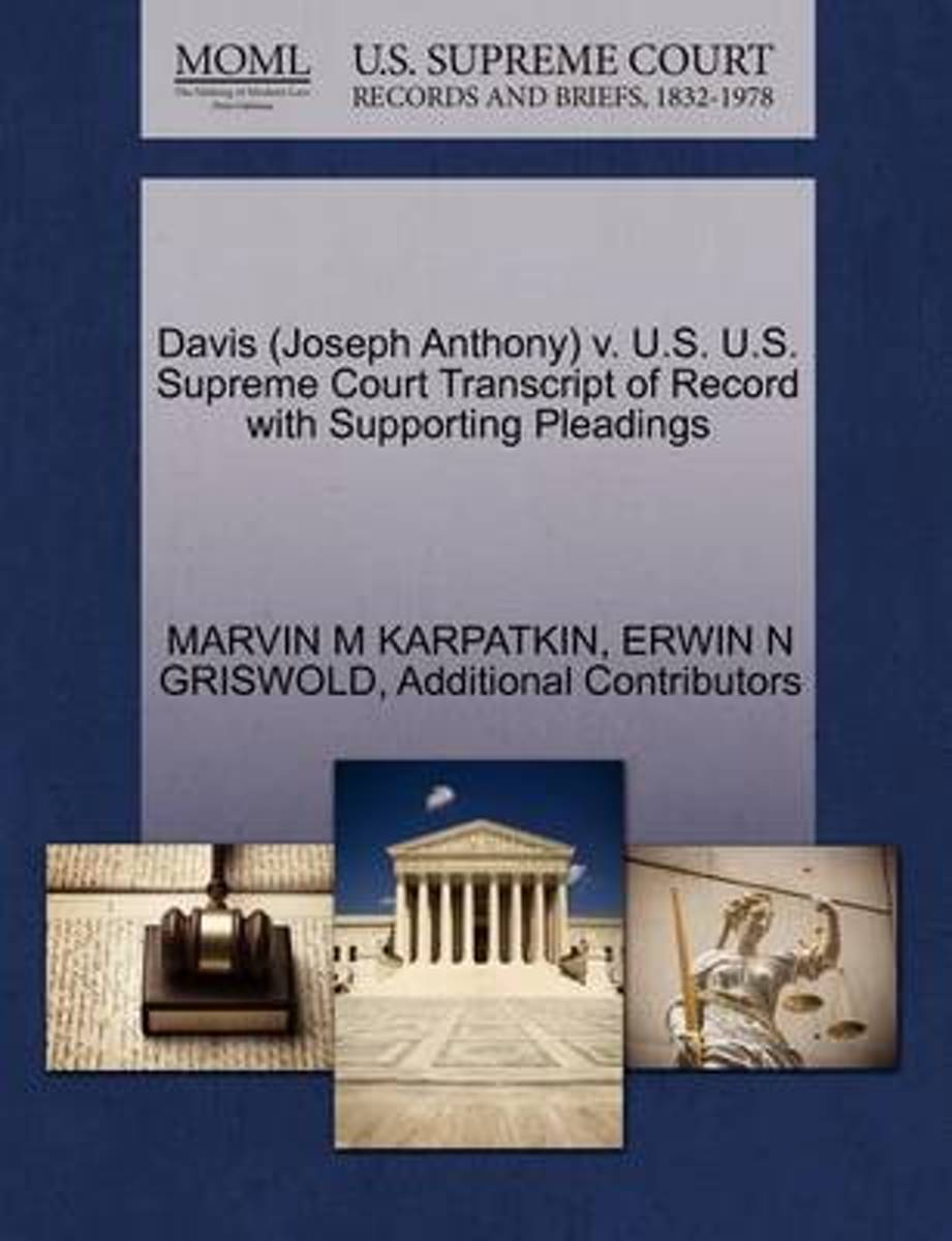 Davis (Joseph Anthony) V. U.S. U.S. Supreme Court Transcript of Record with Supporting Pleadings
