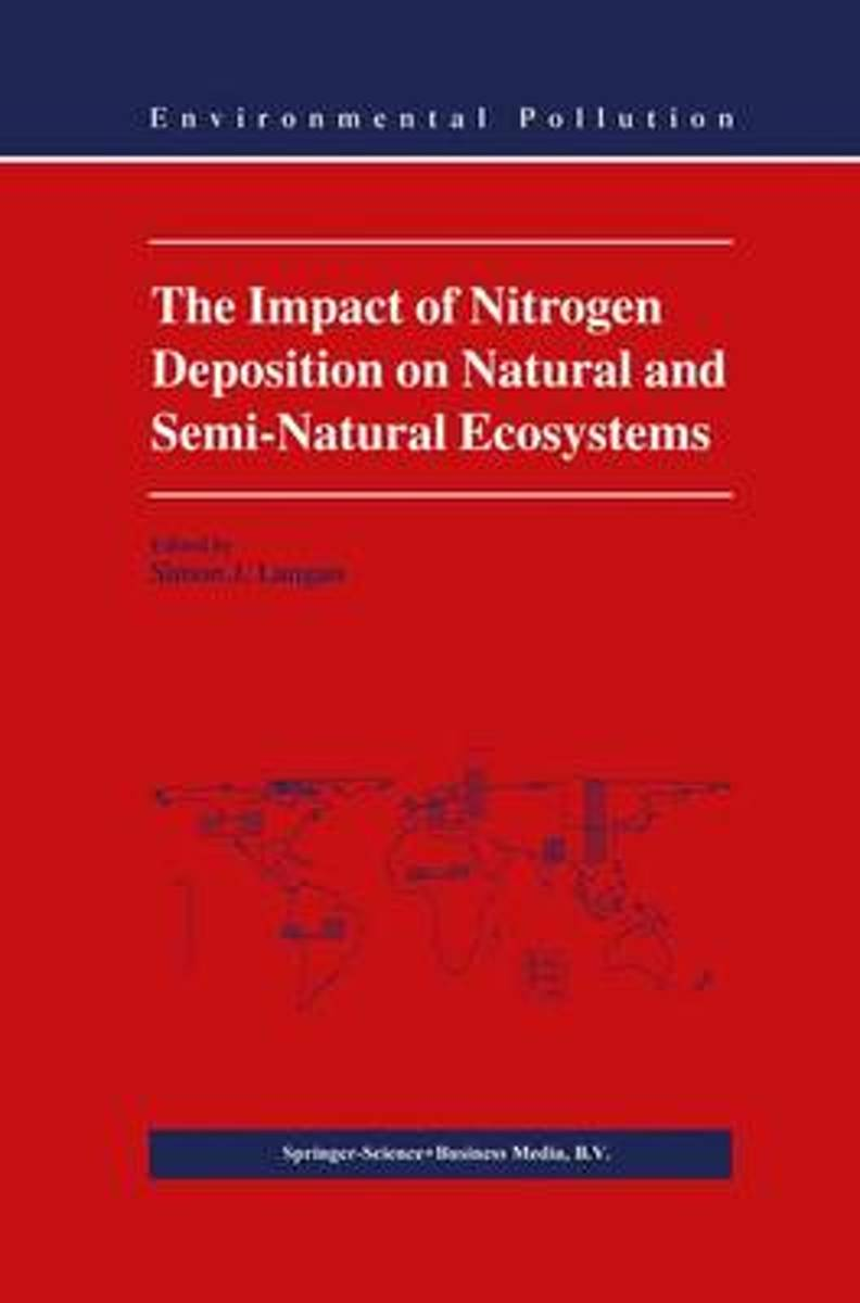 The Impact of Nitrogen Deposition on Natural and Semi-Natural Ecosystems