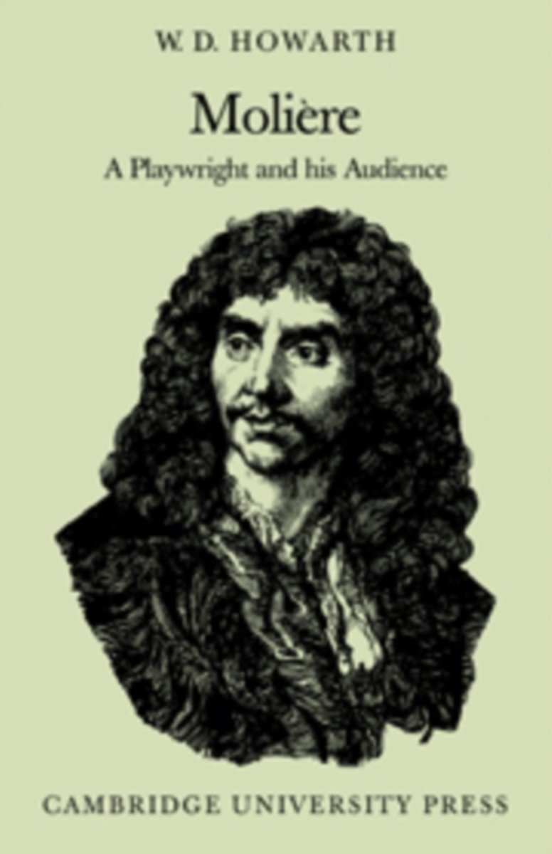 Moliere: a Playwright and His Audience