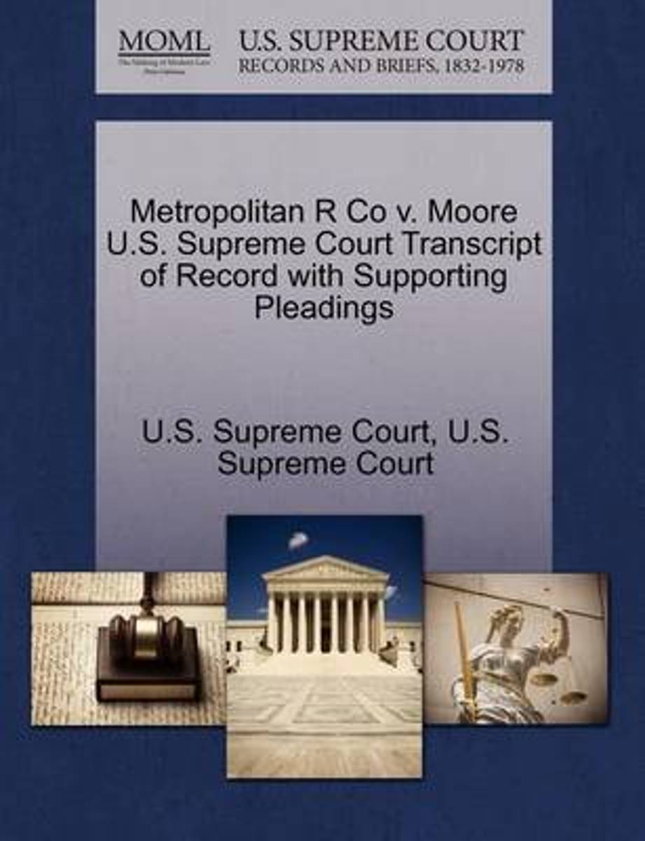 Metropolitan R Co V. Moore U.S. Supreme Court Transcript of Record with Supporting Pleadings