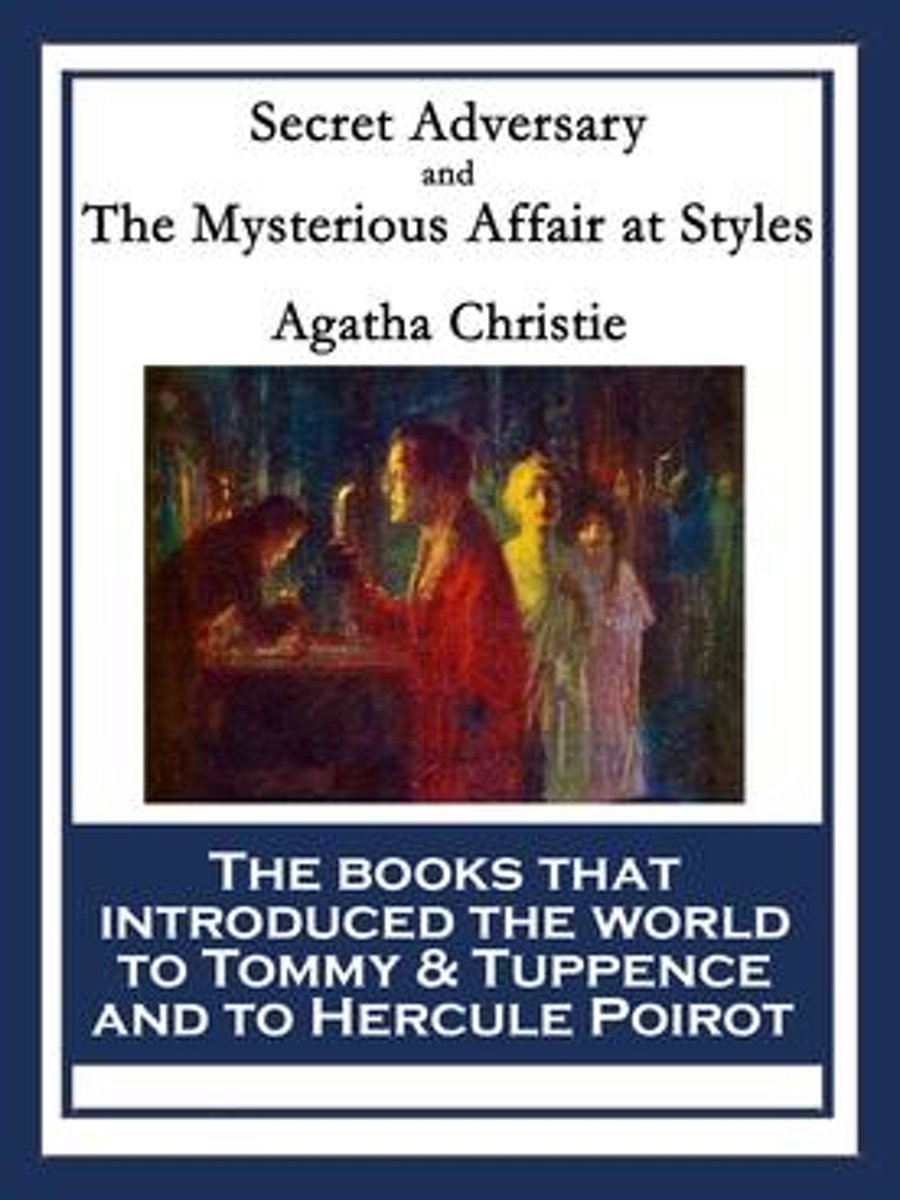 Secret Adversary and The Mysterious Affair at Styles
