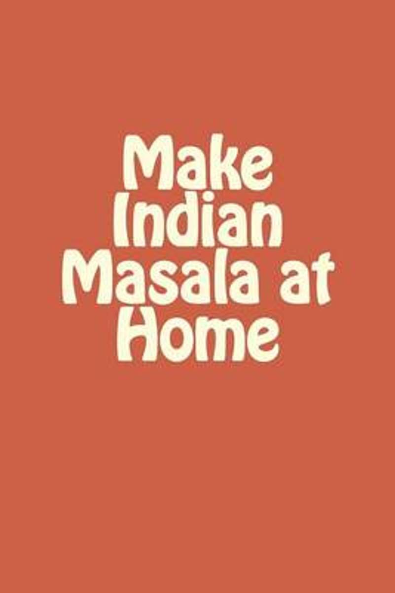 Make Indian Masala at Home