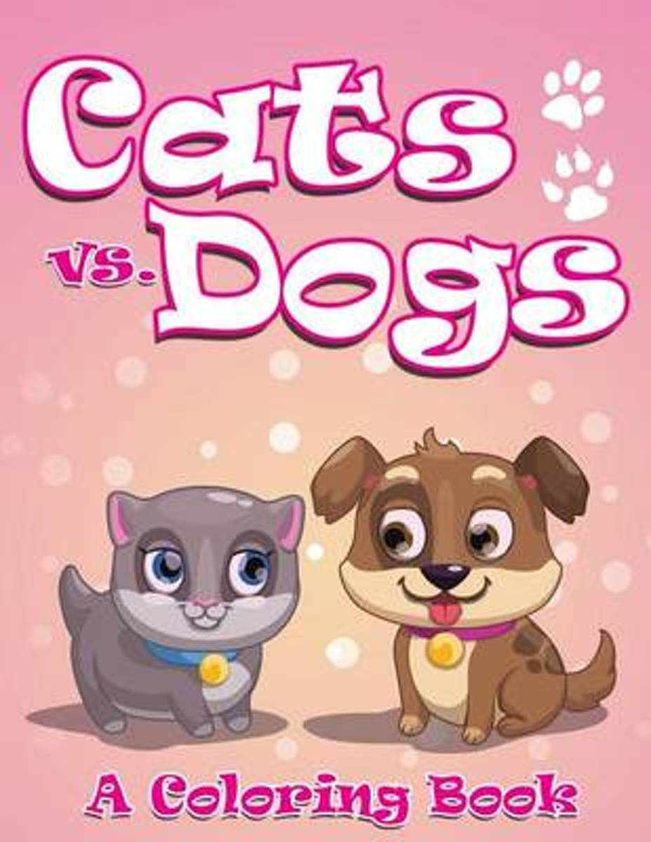 Cats vs. Dogs (a Coloring Book)