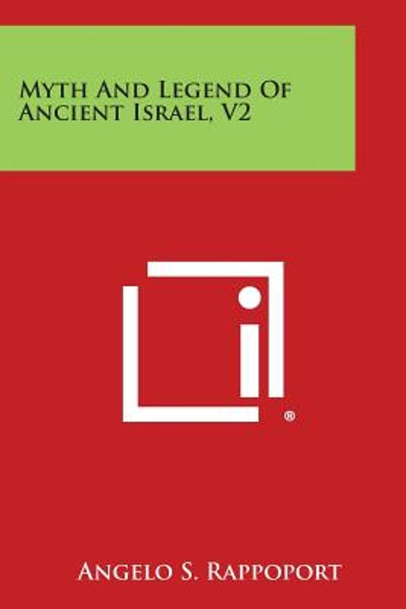 Myth and Legend of Ancient Israel, V2