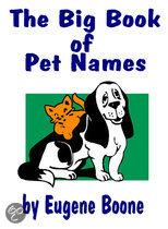 The Big Book of Pet Names - a Guide to Names for Pets