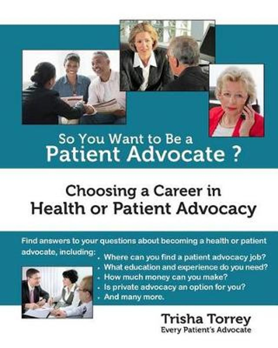 So You Want to Be a Patient Advocate?
