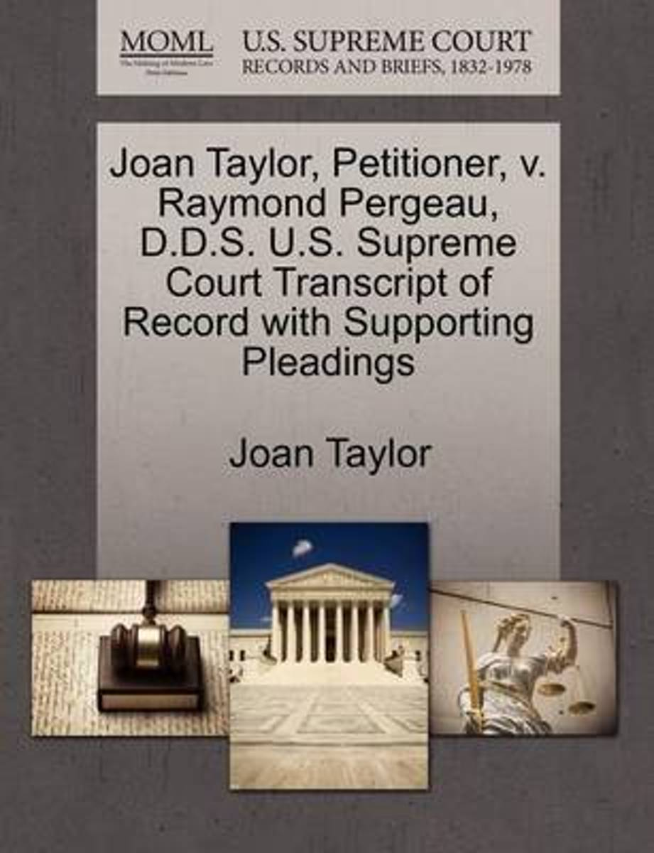 Joan Taylor, Petitioner, V. Raymond Pergeau, D.D.S. U.S. Supreme Court Transcript of Record with Supporting Pleadings