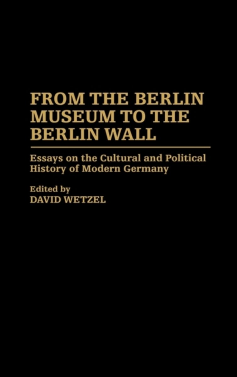 From the Berlin Museum to the Berlin Wall