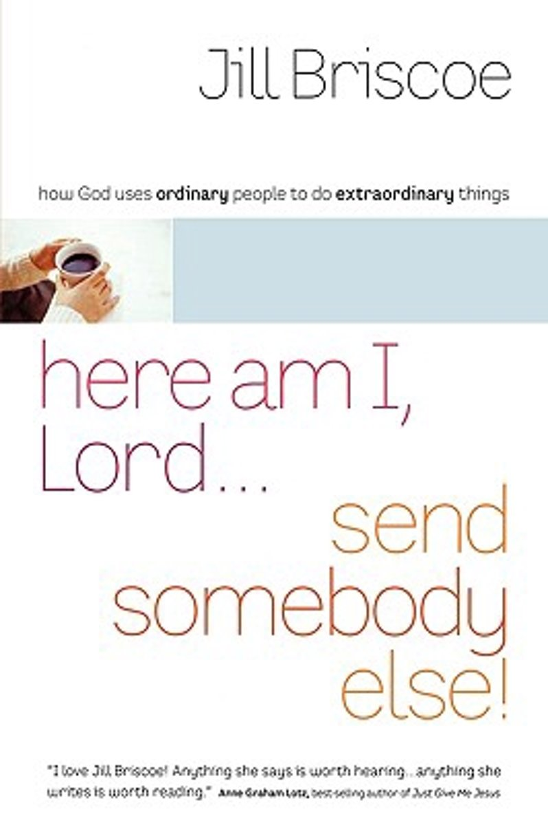Here am I, Lord Send Somebody Else
