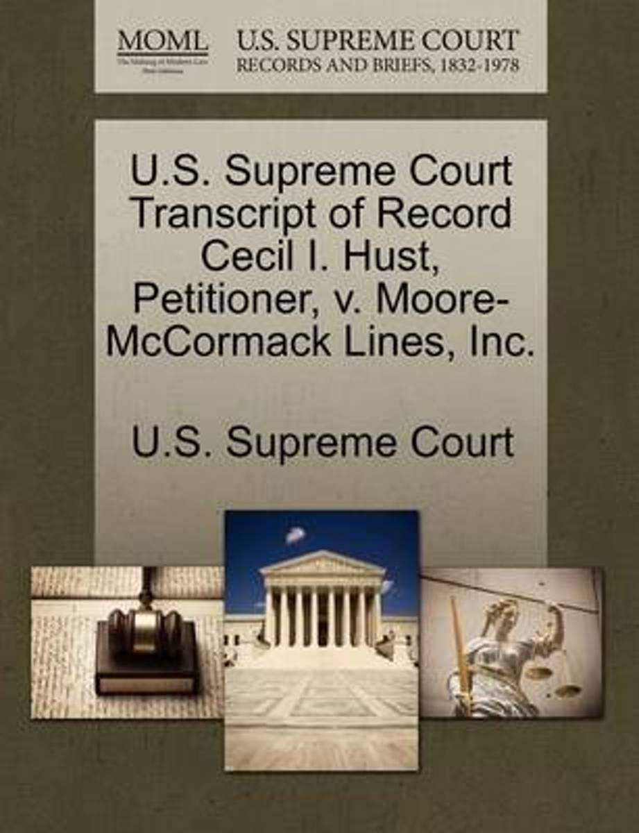 U.S. Supreme Court Transcript of Record Cecil I. Hust, Petitioner, V. Moore-McCormack Lines, Inc.