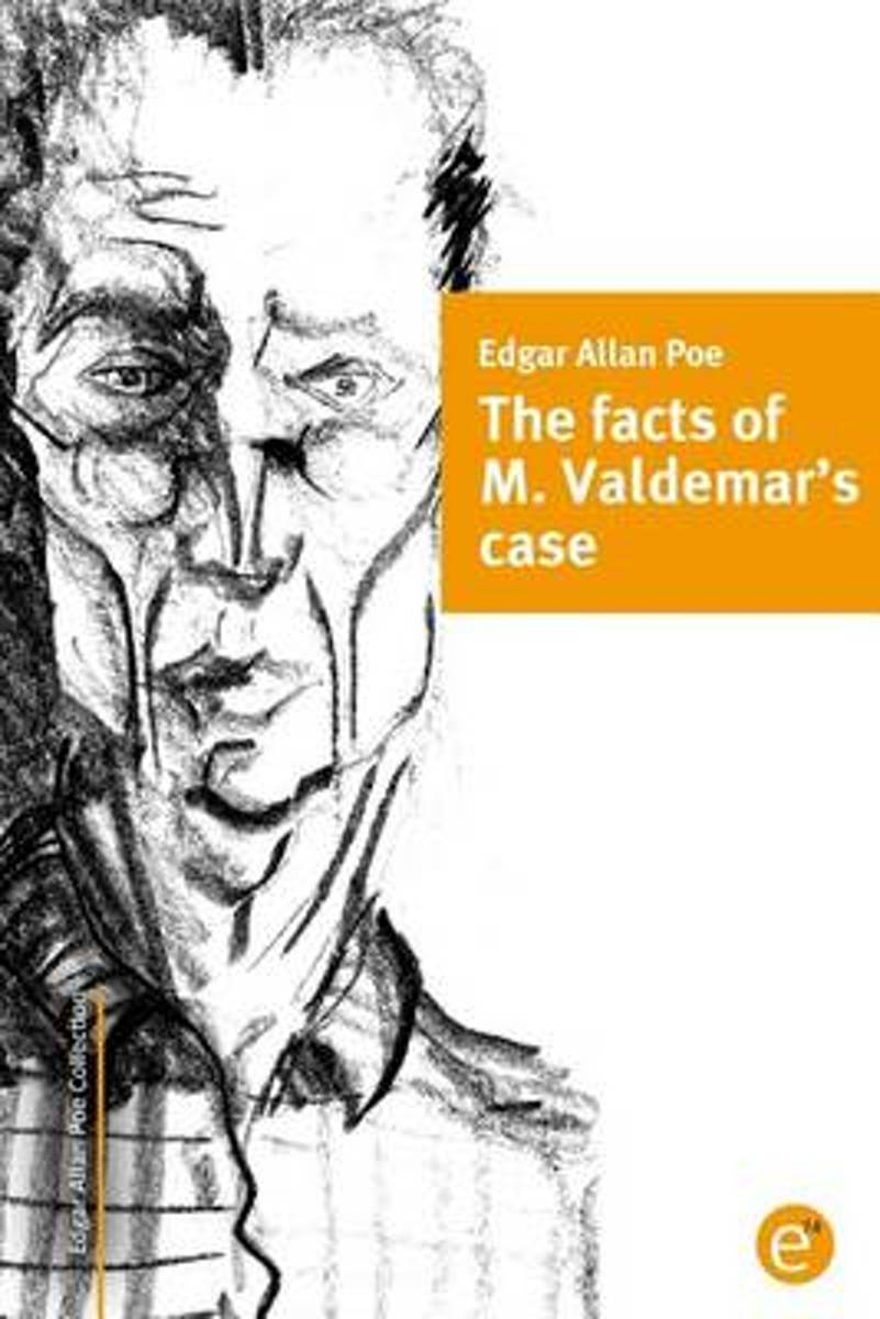 The Facts of M. Valdemar's Case