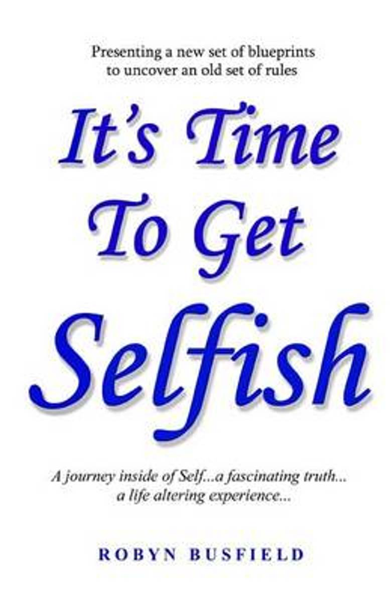 It's Time to Get Selfish