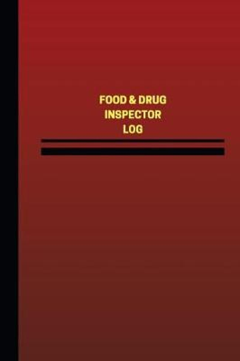 Food & Drug Inspector Log (Logbook, Journal - 124 Pages, 6 X 9 Inches)