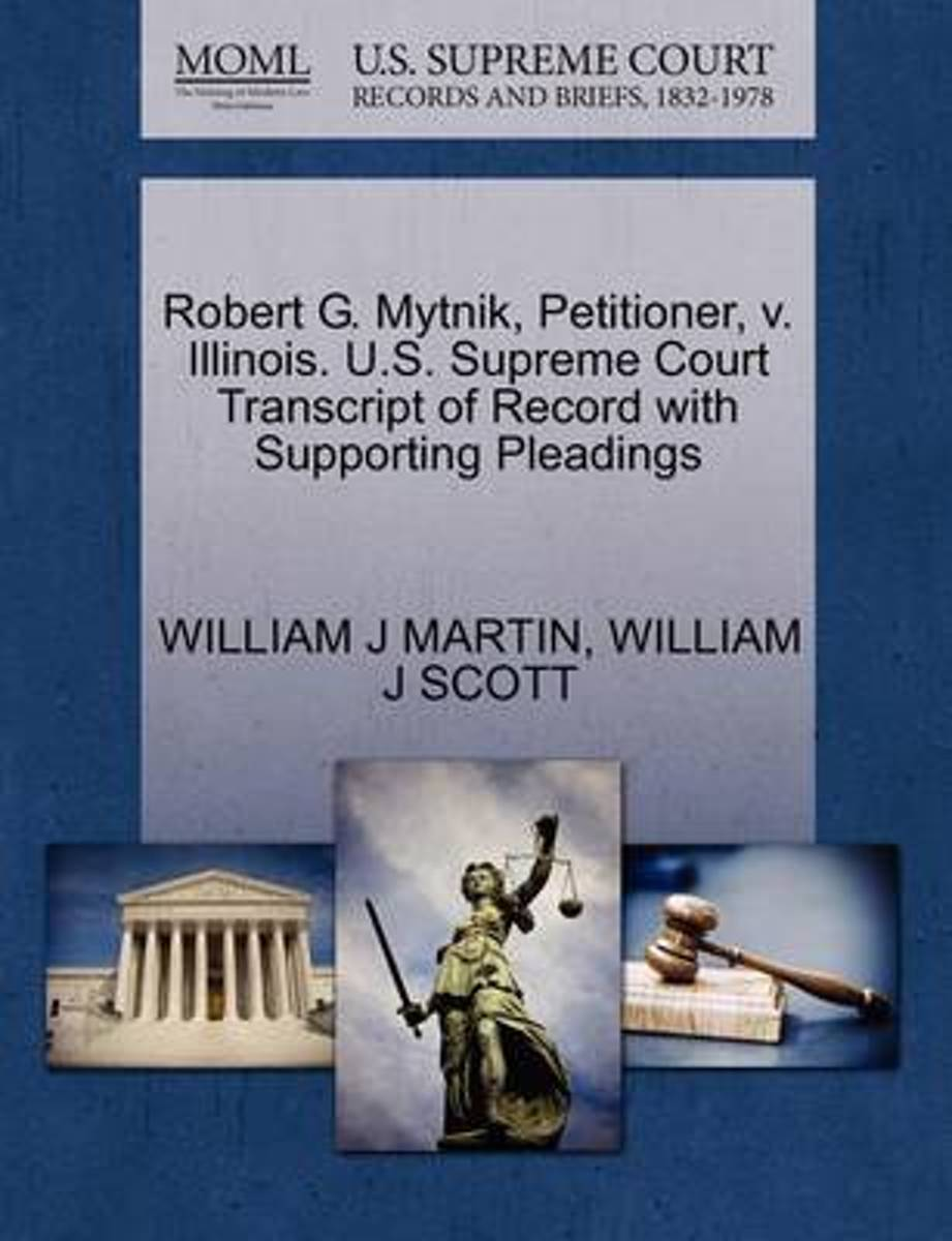 Robert G. Mytnik, Petitioner, V. Illinois. U.S. Supreme Court Transcript of Record with Supporting Pleadings