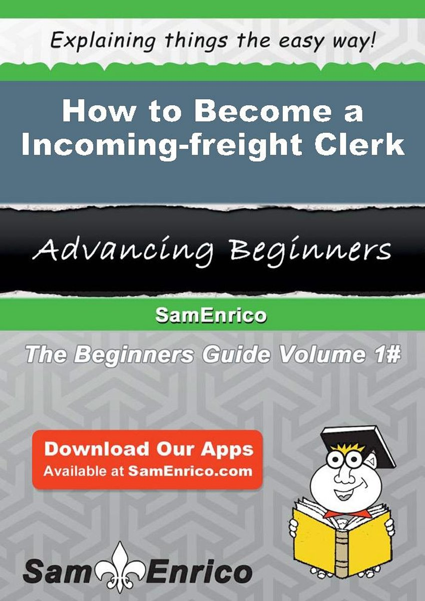 How to Become a Incoming-freight Clerk