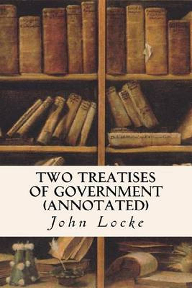 Two Treatises of Government (Annotated)