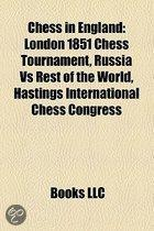 Chess In England: London 1851 Chess Tournament, Russia Vs Rest Of The World, Hastings International Chess Congress