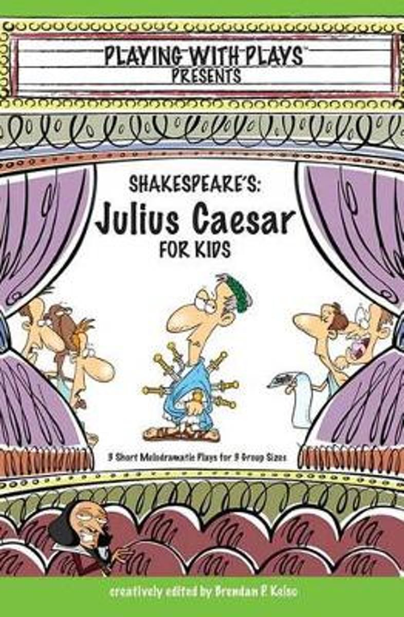 Shakespeare's Julius Caesar for Kids