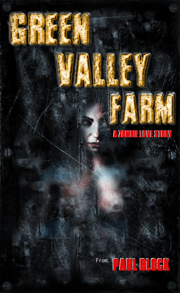 Green Valley Farm: A zombie love story