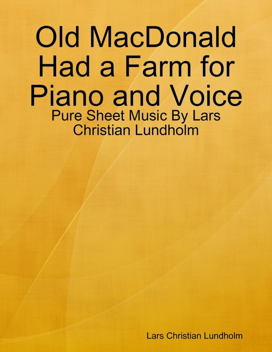 Old MacDonald Had a Farm for Piano and Voice - Pure Sheet Music By Lars Christian Lundholm