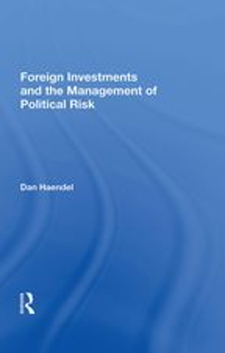 Foreign Investments And The Management Of Political Risk
