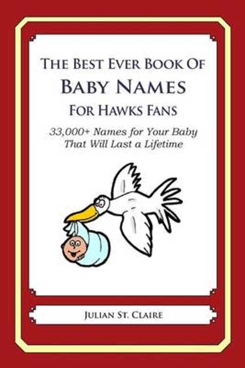 The Best Ever Book of Baby Names for Hawks Fans