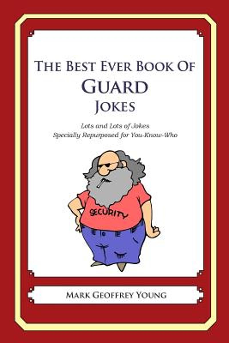 The Best Ever Book of Guard Jokes