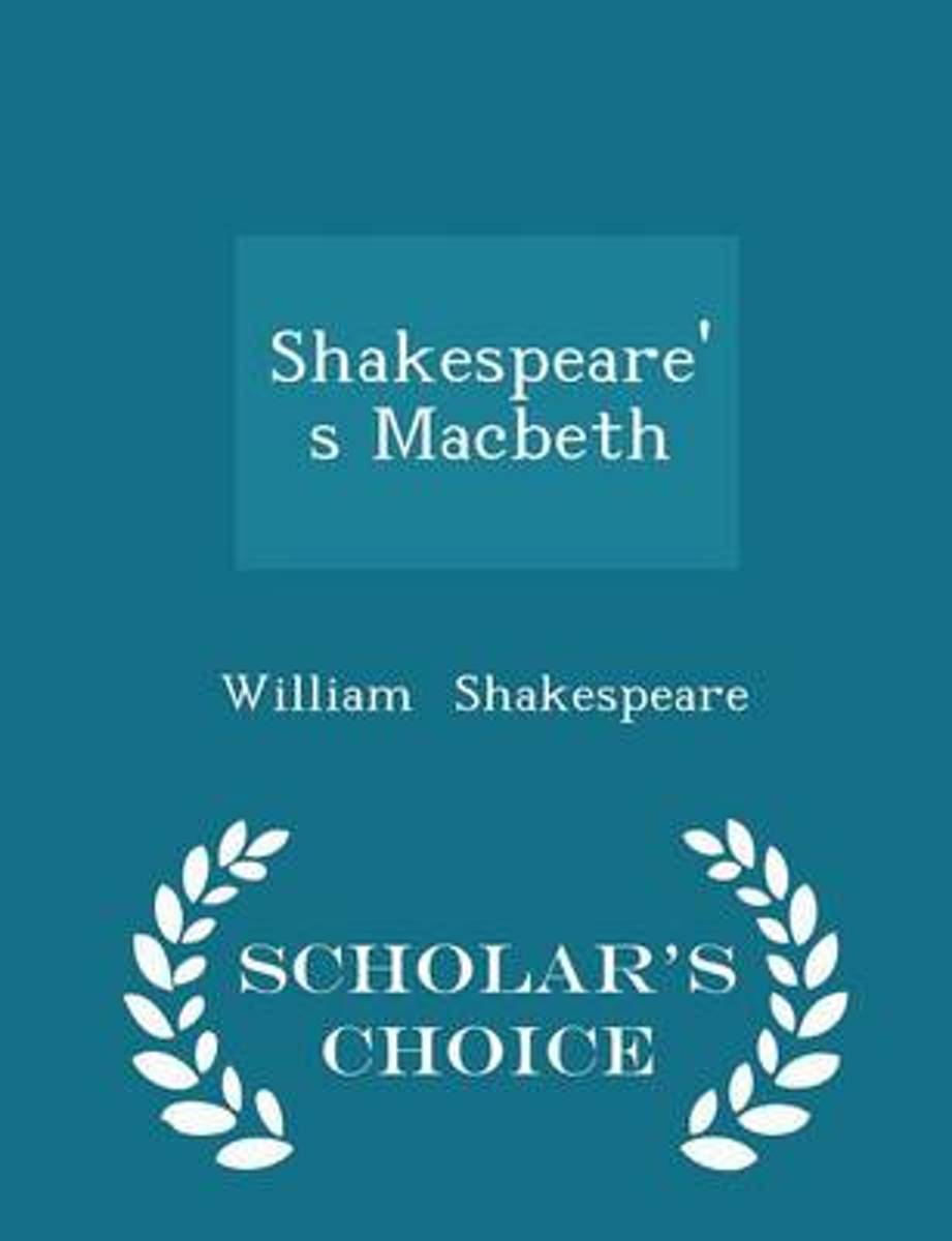 Shakespeare's Macbeth - Scholar's Choice Edition