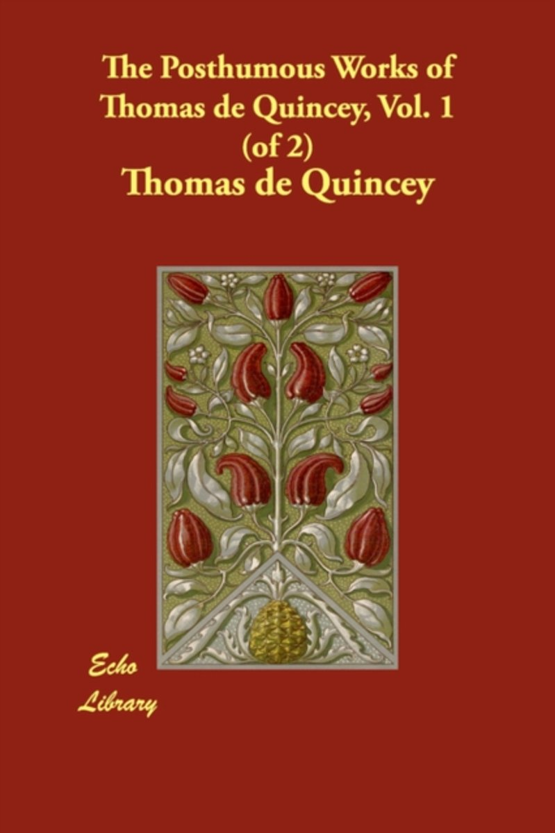 The Posthumous Works of Thomas de Quincey, Vol. 1 (of 2)