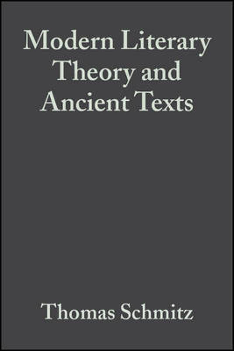 Modern Literary Theory and Ancient Texts
