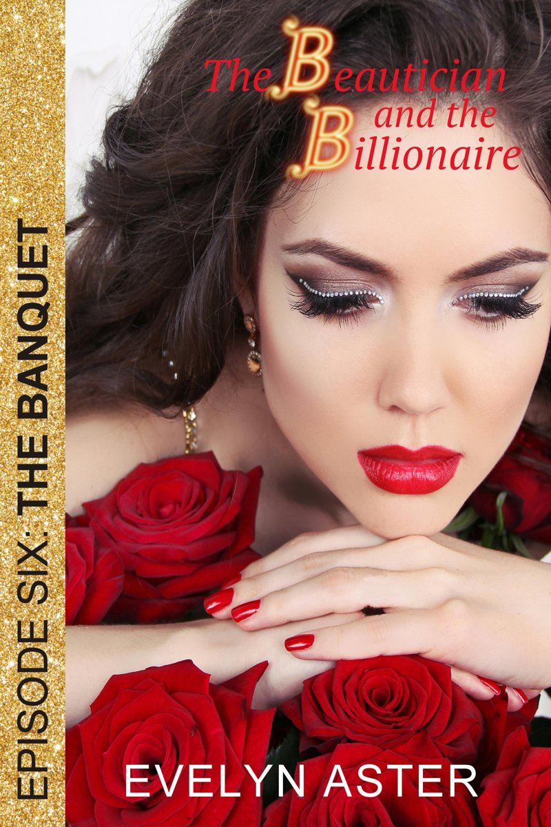 The Beautician and the Billionaire Episode 6: The Banquet