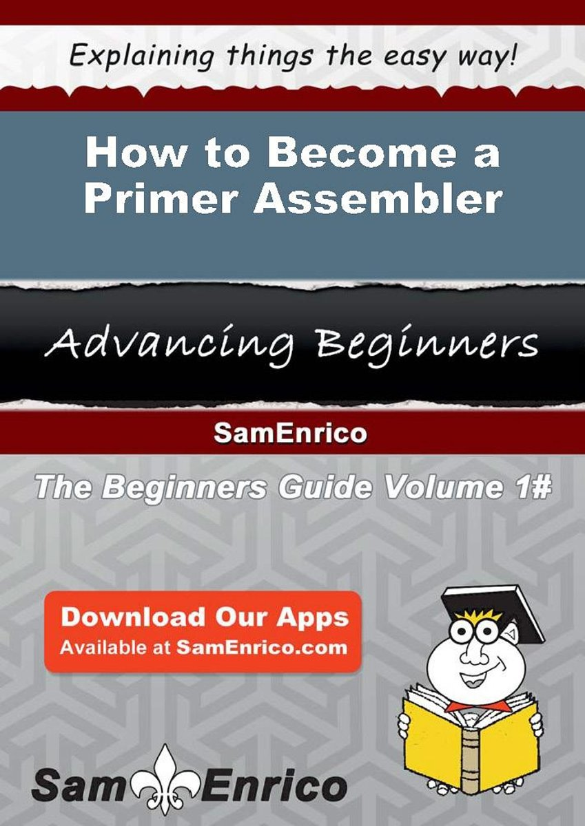 How to Become a Primer Assembler