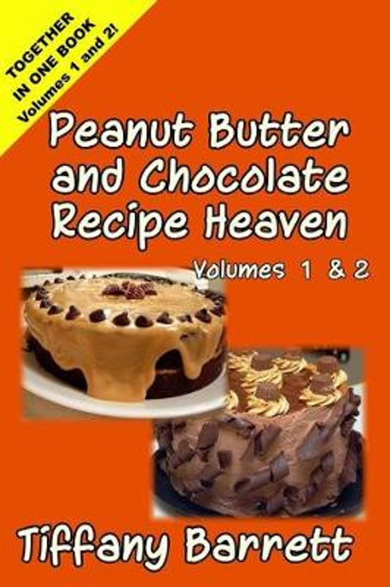 Peanut Butter and Chocolate Recipe Heaven Volumes 1 and 2