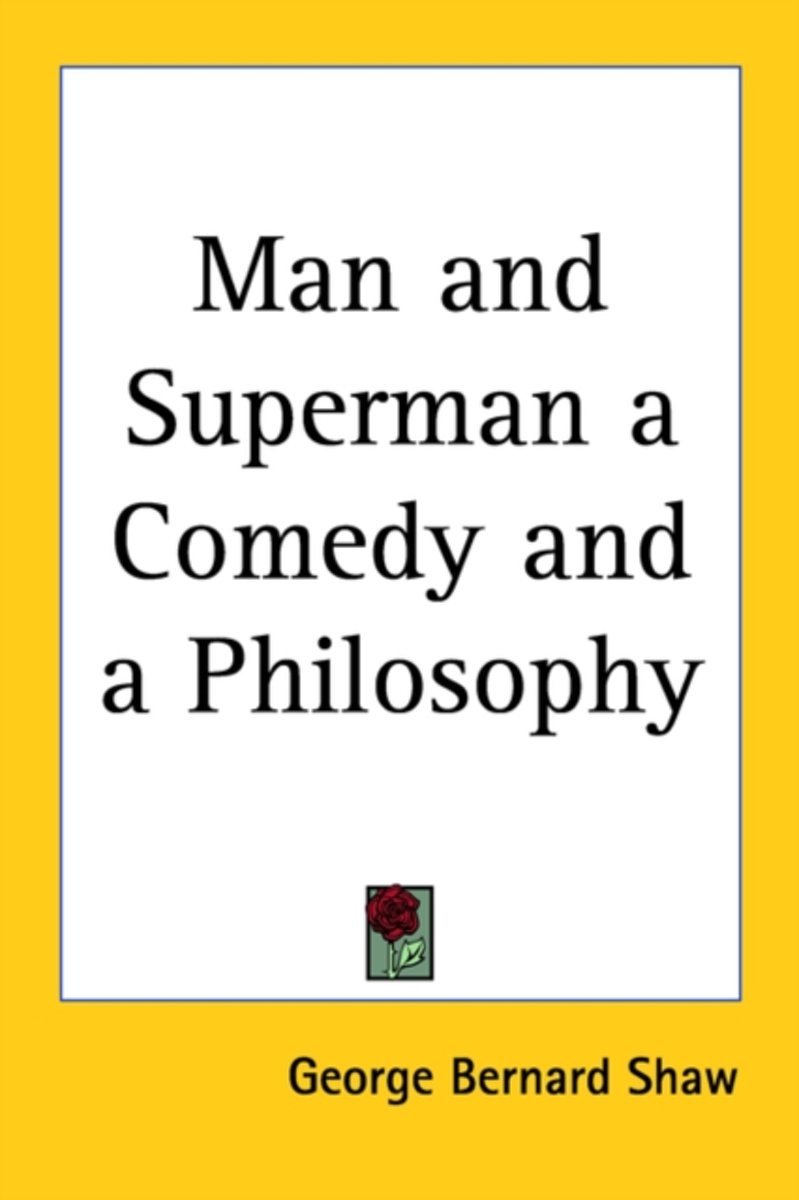 Man And Superman A Comedy And A Philosophy