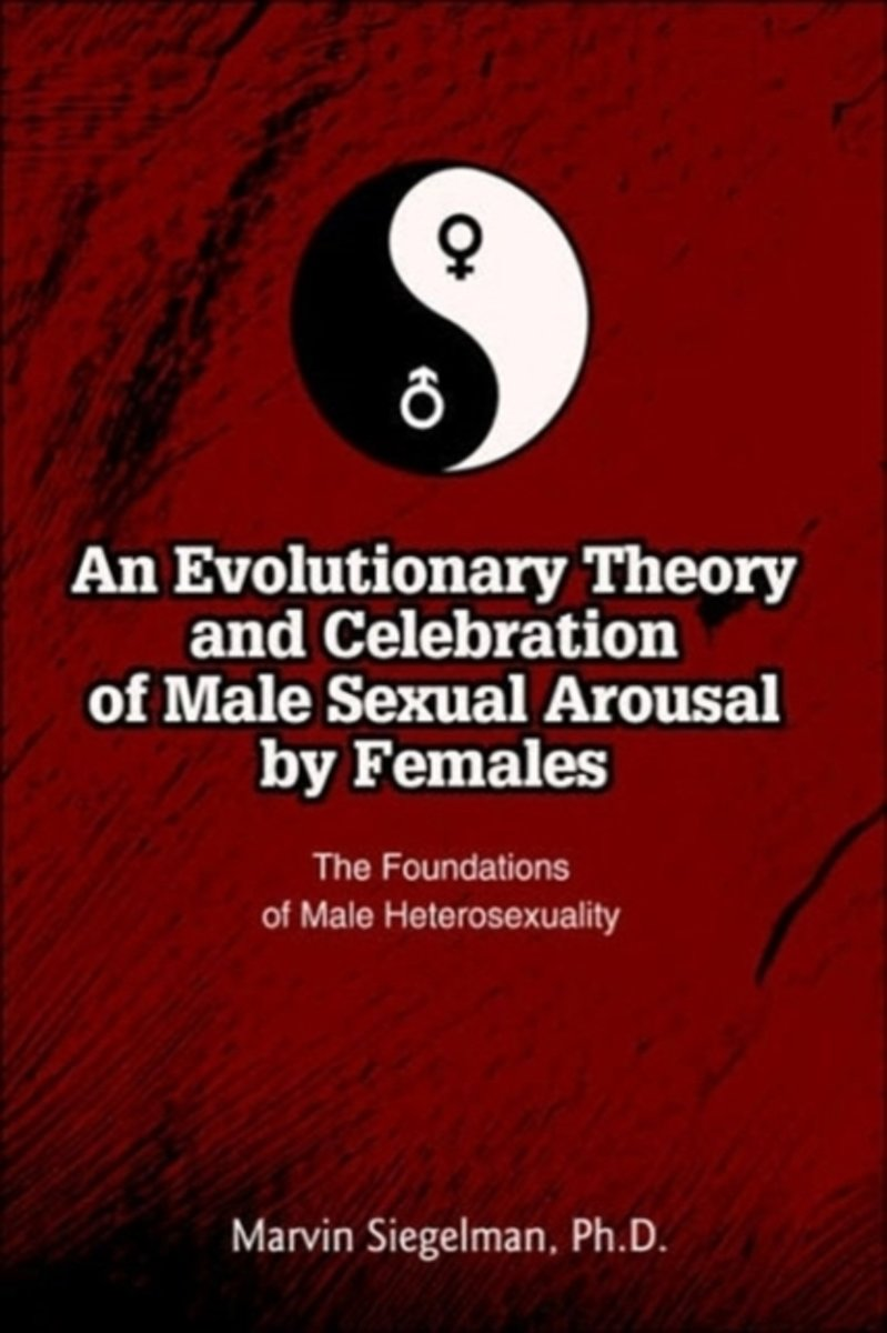 An Evolutionary Theory and Celebration of Male Sexual Arousal by Females
