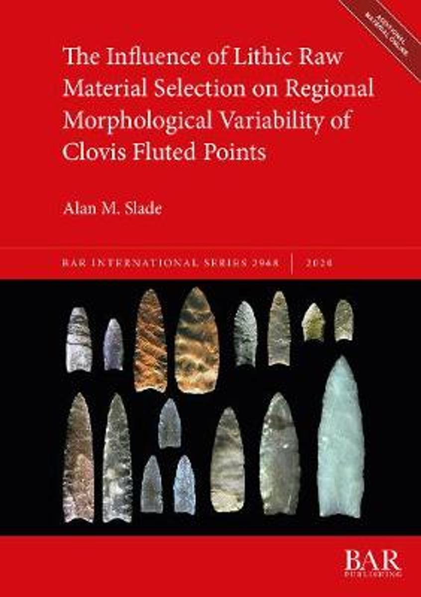 The Influence of Lithic Raw Material Selection on Regional Morphological Variability of Clovis Fluted Points