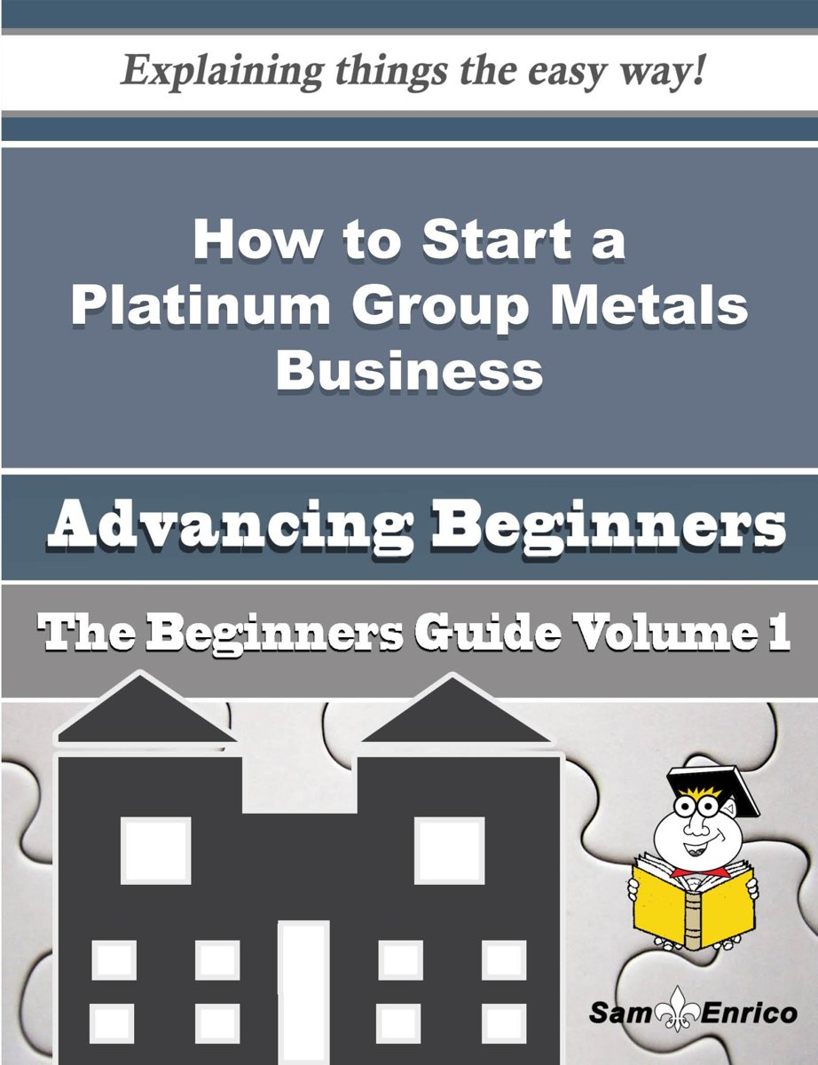 How to Start a Platinum Group Metals Business (Beginners Guide)