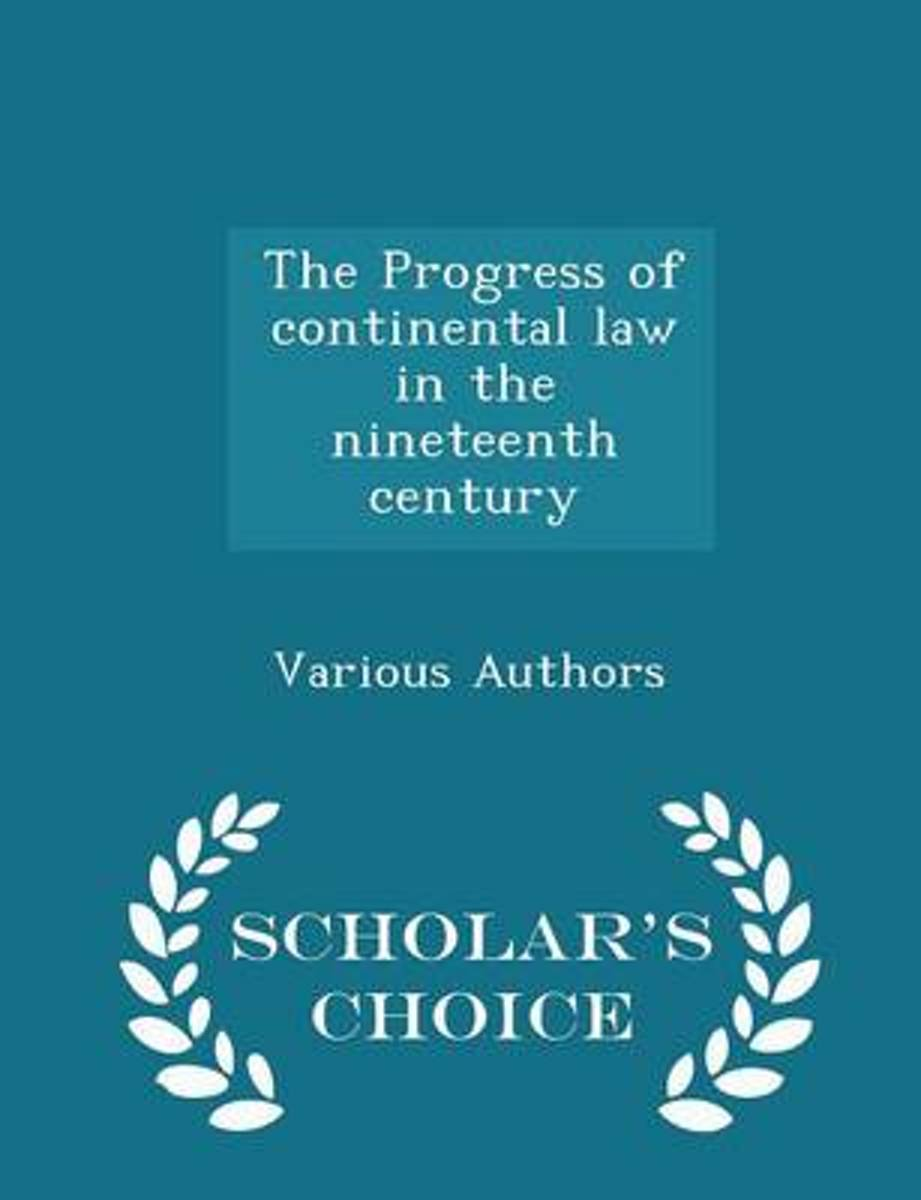 The Progress of Continental Law in the Nineteenth Century - Scholar's Choice Edition