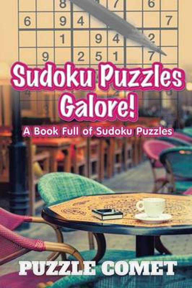 Sudoku Puzzles Galore! a Book Full of Sudoku Puzzles