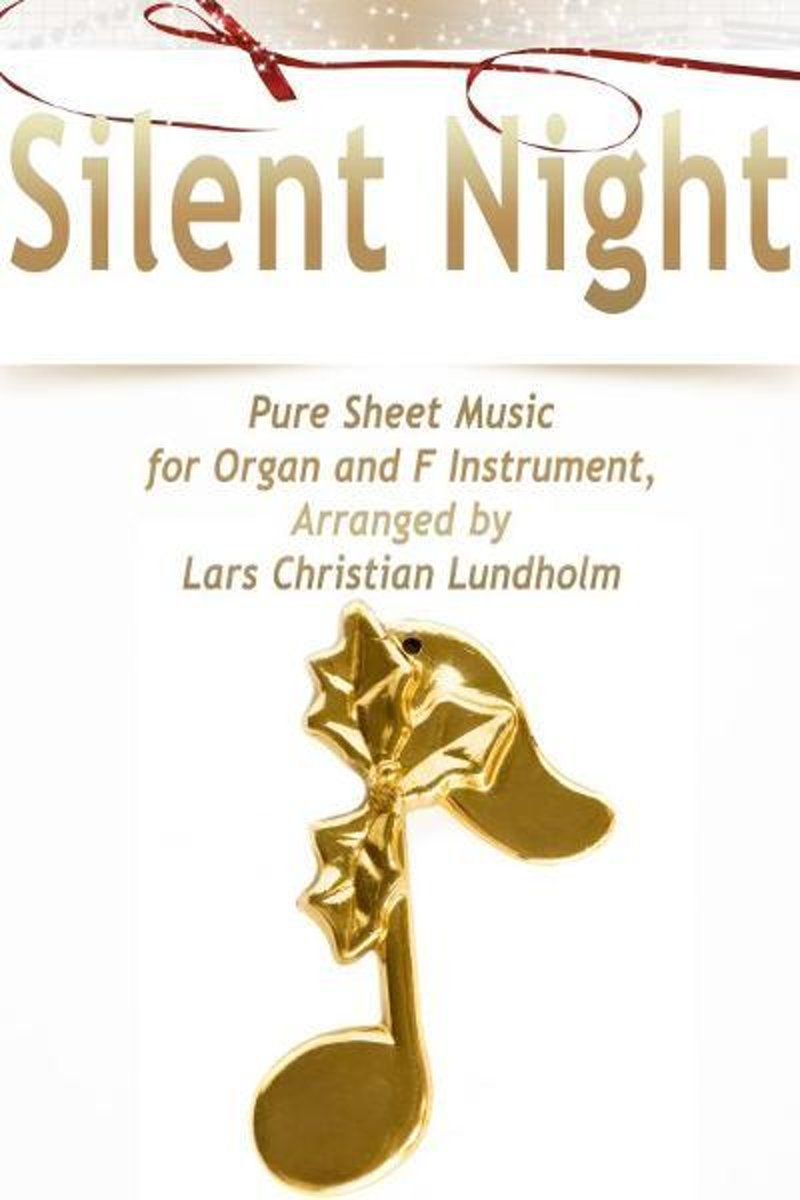 Silent Night Pure Sheet Music for Organ and F Instrument, Arranged by Lars Christian Lundholm