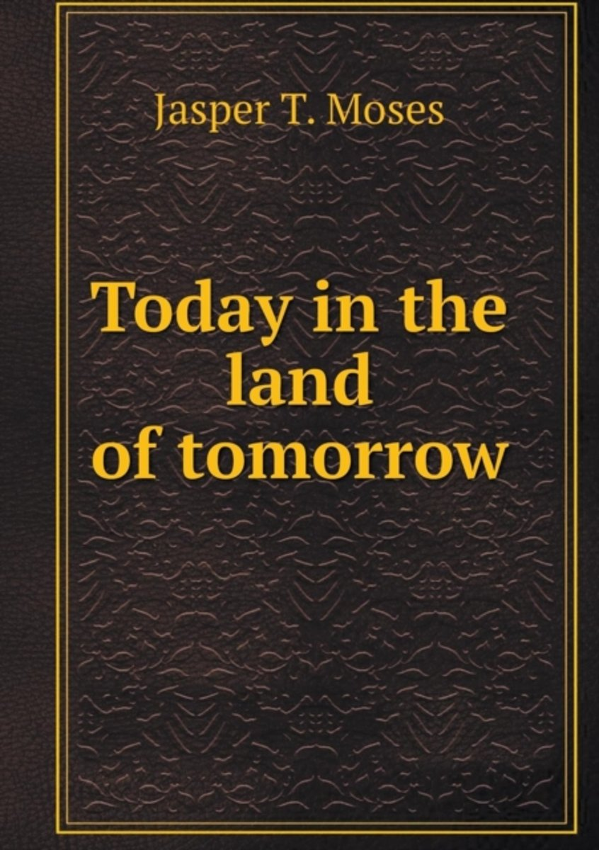 Today in the Land of Tomorrow