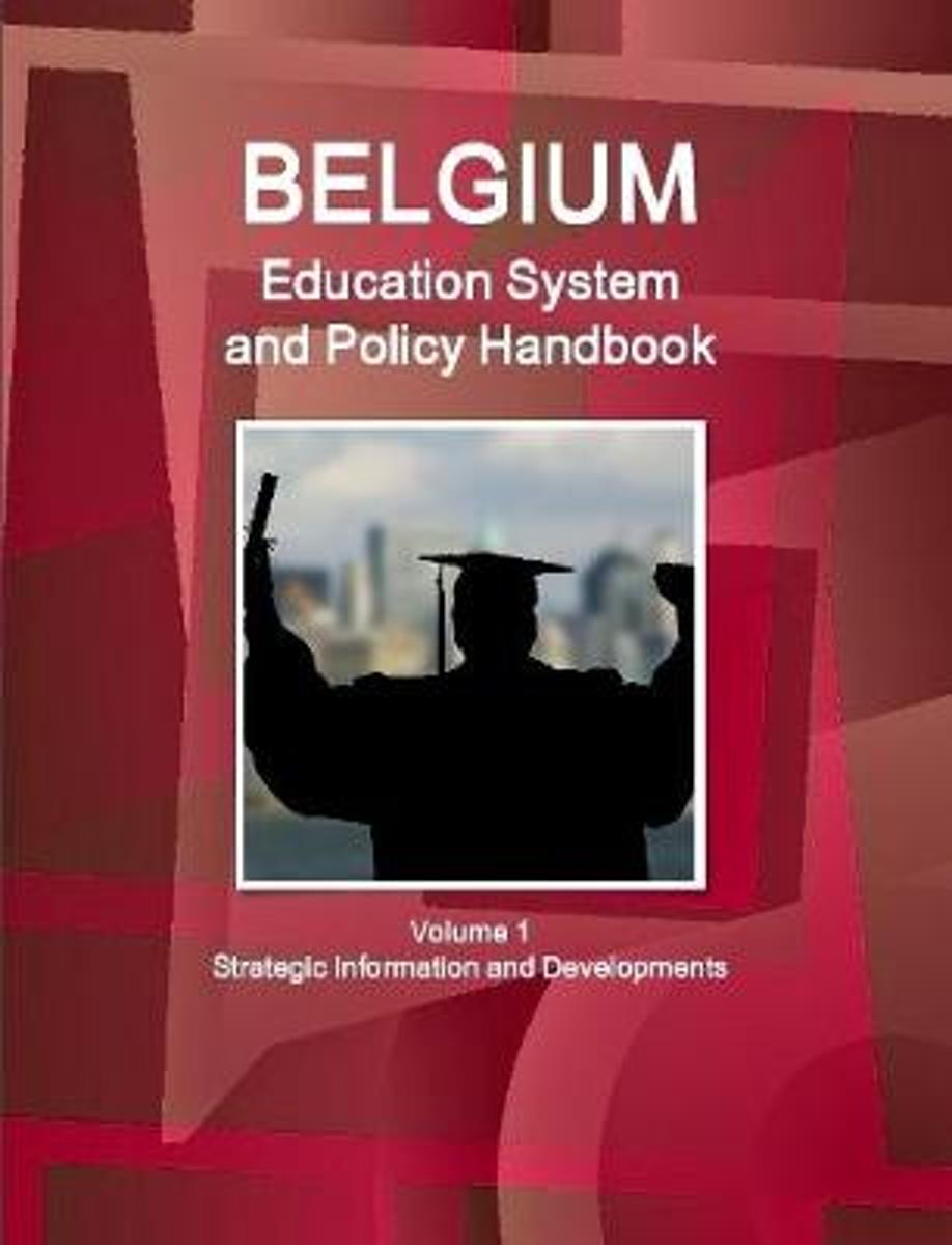 Belgium Education System and Policy Handbook Volume 1 Strategic Information and Developments