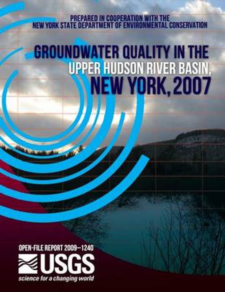 Groundwater Quality in the Upper Hudson River Basin, New York, 2007