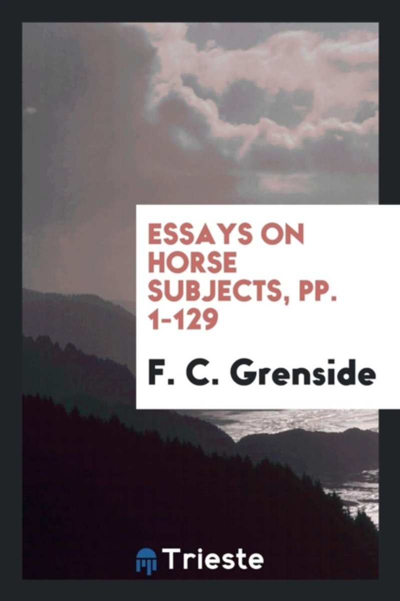 Essays on Horse Subjects, Pp. 1-129
