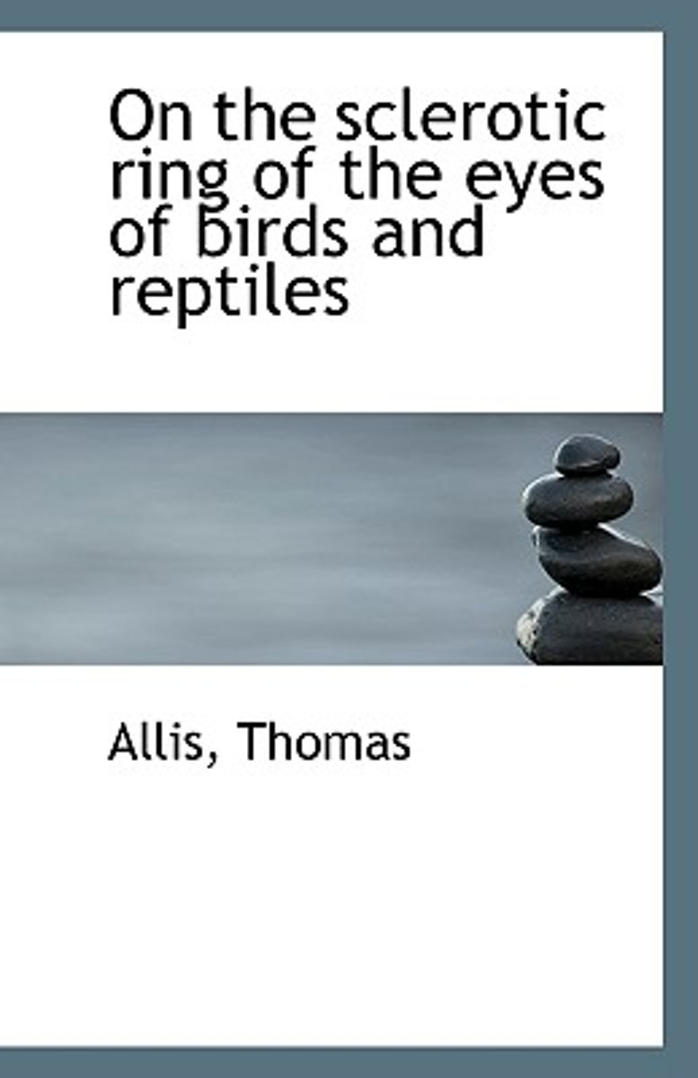 On the Sclerotic Ring of the Eyes of Birds and Reptiles