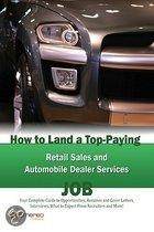 How to Land a Top-Paying Retail Sales and Automobile Dealer Services Job