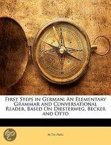 First Steps in German: an Elementary Grammar and Conversational Reader, Based on Diesterweg, Becker and Otto